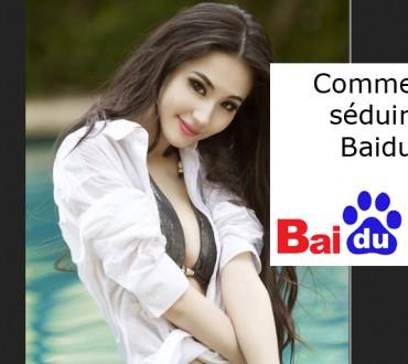 Les 10 techniques de séduction pour Baidu