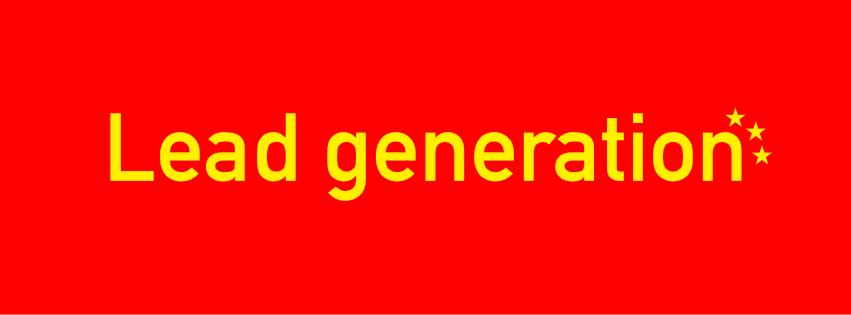 Lead Generation, les 7 clés du succès en Chine!